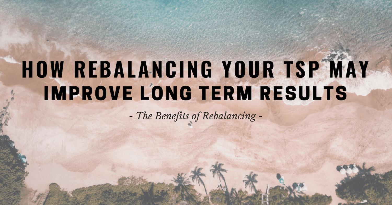 How Rebalancing Your TSP May Improve Long Term Results