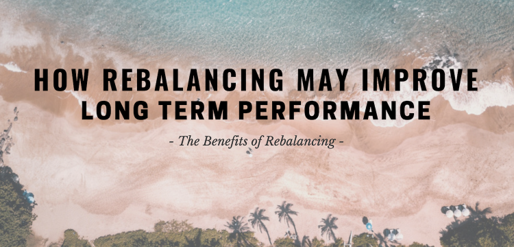 How Rebalancing May Improve Long Term Performance