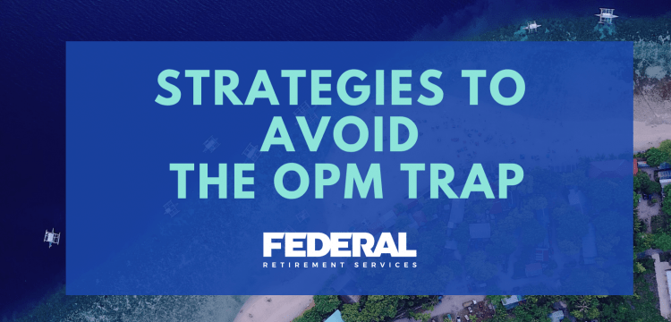 Strategies to Avoid the OPM Trap